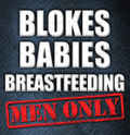 Blokes, babies, breastfeeding