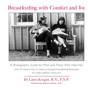Breastfeeding with Comfort and Joy, Laura Keegan