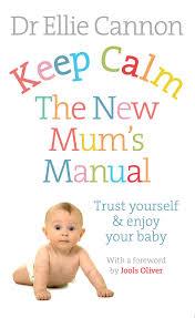Keep Calm The New Mum's Manual