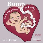 BUMP by Kate evans